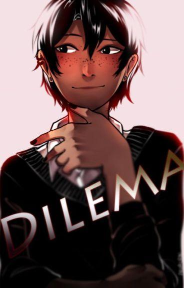 Dilema (KuroYamaTsukki)