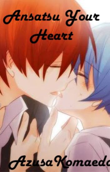 Ansatsu You Heart *KarmaxNagisa* ONESHOT x¡Finalizada!x