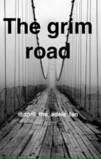 The grim road by sweet_tragedy88