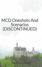 MCD Oneshots And Scenarios (DISCONTINUED) by MelMelLovesDogs
