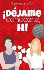 ¡Déjame conocerte,H! by TheDreams05