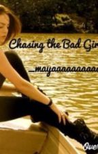 Chasing The Bad Girl by _mayamahone