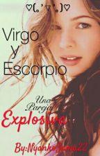 Virgo Y Escorpio, Una Pareja Explosiva by NyankoSama22