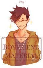 Boyfriend Material || Kuroo Tetsuro x Reader by DarkkMatterAlchemist