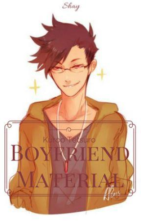 Boyfriend Material || Kuroo Tetsuro x Reader by Hellite