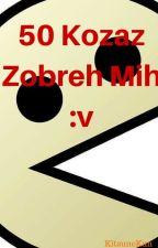 50 Kozaz Zobreh Mih :v by KitsuneKun2607