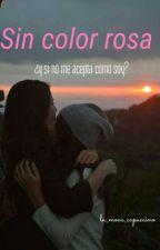 Sin color rosa. by la_moca_capuccino