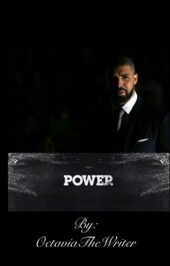 Power | A Drake Fanfic Series