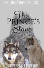 The prince's slave  by xx_dreamwriter_xx