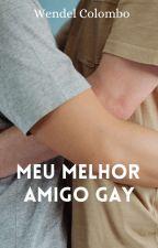 Meu Melhor Amigo Gay by WendelMagalhaes7