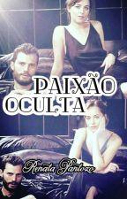 PAIXÃO OCULTA by RenataloveGrey