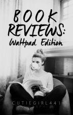 Book reviews: Wattpad edition by cutiegirl441