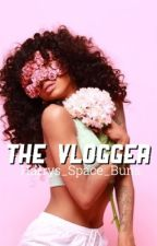 The Vlogger//H.S fanfic  by Harrys_Space_Buns