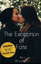 The Exception of Fate (Edited) by MixyBell