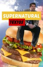 Supernatural Textos by BaldJodl