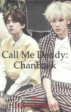 Call Me Daddy: ChanBaek  by DreaNeedsReads