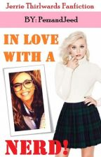 In love with a Nerd (Jerrie Thirlwards) by pezzandjeed