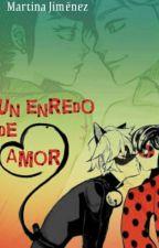 Un enredo de amor... [En Edición] by Caliz_jimenez