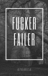 fuckerfailer by fareesaalya