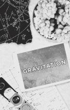 Gravitation | p. chekov | ✔️ by themysciira