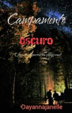 Campamento Oscuro by Dayannajanelle