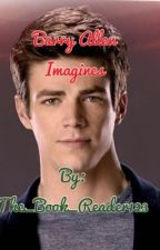 Barry Allen Imagines by The_Book_Reader123