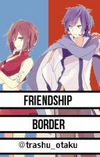 Friendship Border by trashu_otaku