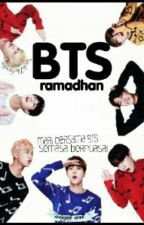 -BTS RAMADHAN-  (COMPLETED ✔) by Ais_Syah23