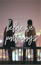Before We Part Ways by heartwares