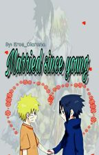 Married Since Young(sasunaru) by MysteriousAgapeEros
