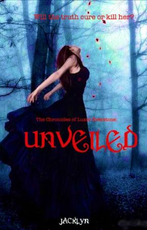 Unveiled (Completed) by Jacklyn