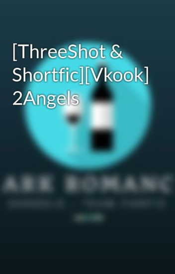 [ThreeShot & Shortfic][Vkook] 2Angels