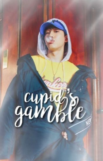 cupid's gamble • chenyeol