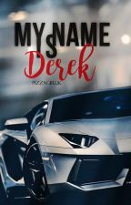 My Name Is Derek © by PizzaGirlk