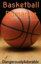 Basketball Romance(Justin Bieber & Ariana Grande) by official_et_