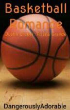 Basketball Romance(Justin Bieber & Ariana Grande) by ehvynnn