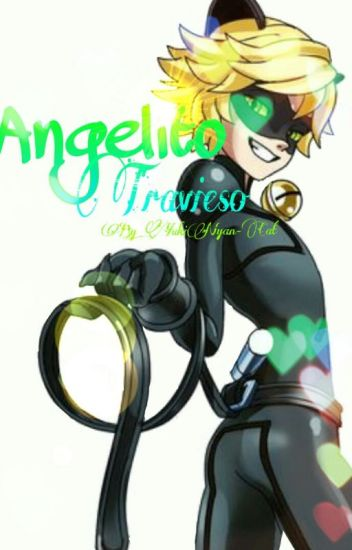 Angelito Travieso {Adrien/Chat Noir Y Tu}