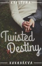 Twisted Destiny by kuzziya