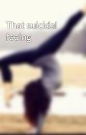 That suicidal feeing by bluehearts00