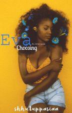 Choosing Eva(BWWM) by shhutuppasiaa