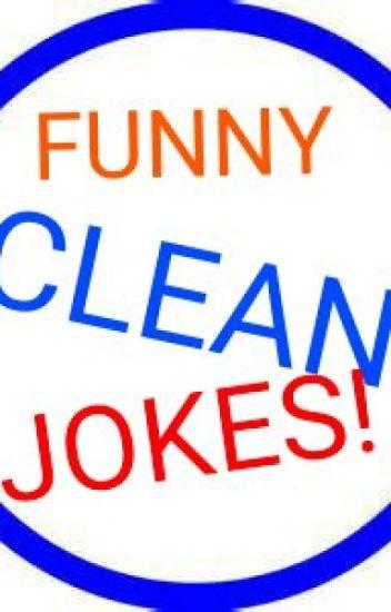 FUNNY CLEAN JOKES! - BearBoy29 - Wattpad