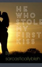 He Who Stole My First Kiss by sarcasticallybleh
