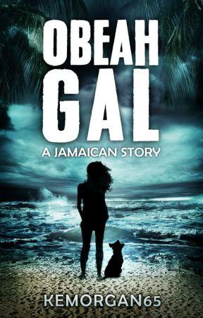 Obeah Gal (A Jamaican Story) by kemorgan65