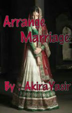 Arrange Marriage( A Muslim Triangle Story) by Akirayasir