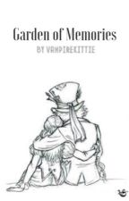 Garden of Memories (Hatter x Alice FanFic) by VampireKittie
