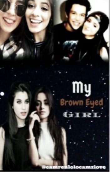 My Brown Eyed Girl (camren)