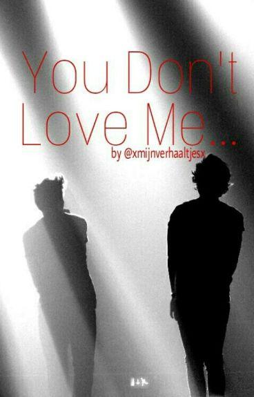 You don't love me... •LS mpreg•