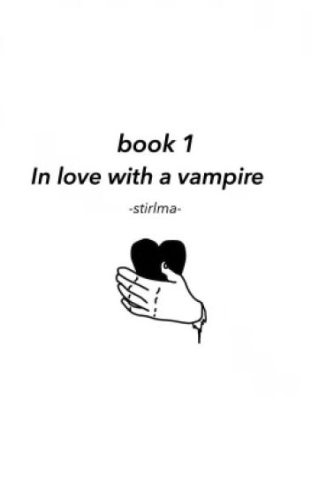 In Love with a Vampire » jjk BOOK 1