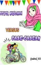 CEWEK MUSLIMAH VERSUS CABE-CABEAN by sahrul_1610