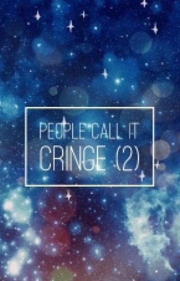 people call it cringe (2)